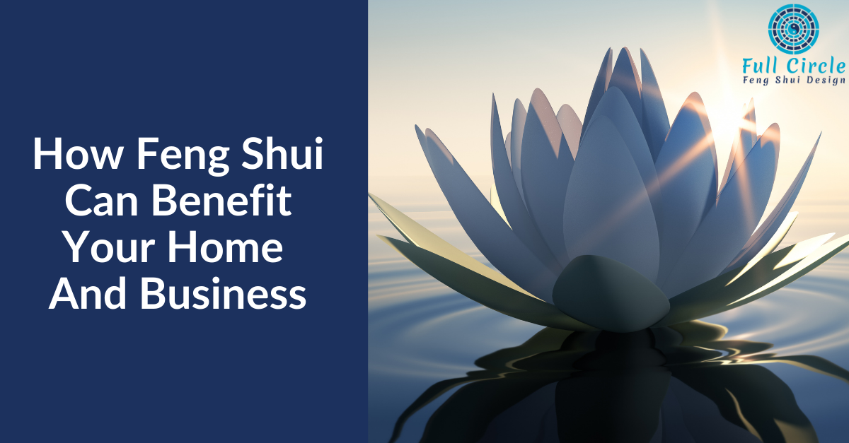 How Feng Shui Can Benefit Your Home And Business