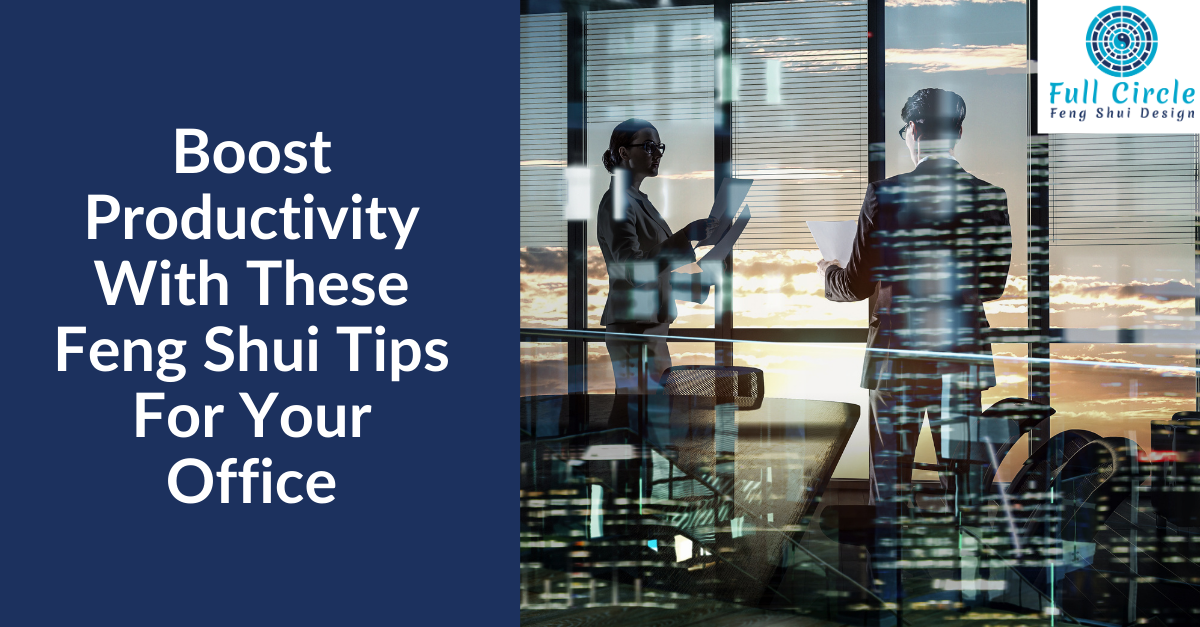 Boost Productivity With These Feng Shui Tips For Your Office
