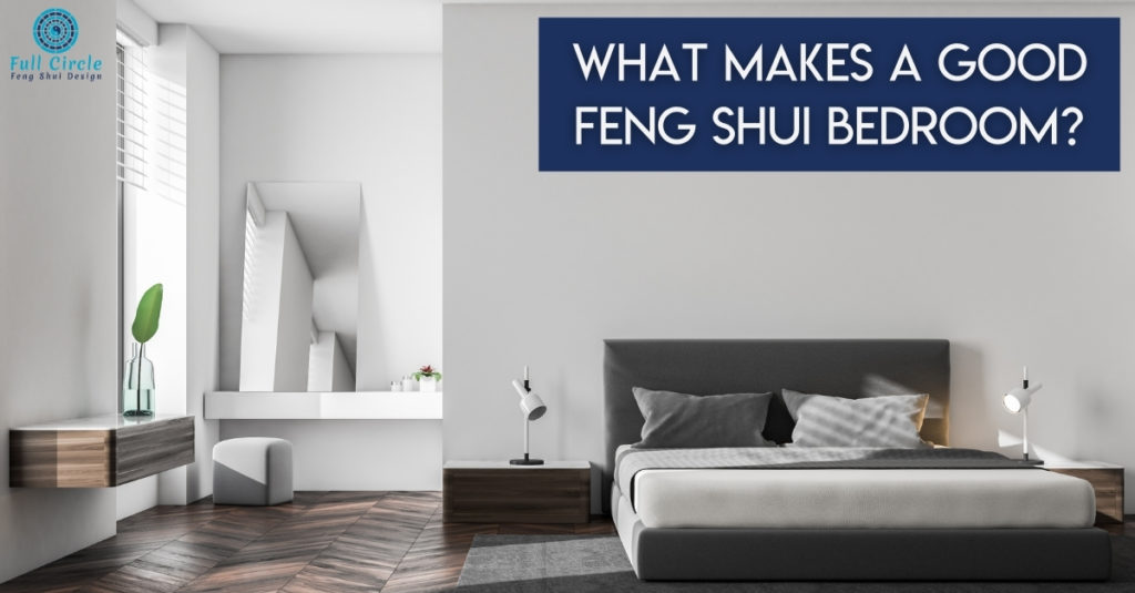 What Makes A Good Feng Shui Bedroom?